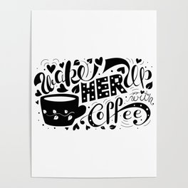 Wake Her Up With Coffee (black and white) Poster