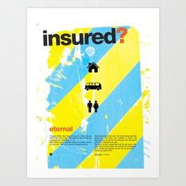 Insured? Art Print