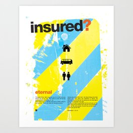 Insured? Art Print