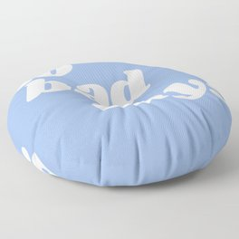 no bad days Floor Pillow
