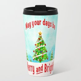 May Your Days Be Merry and Bright! Travel Mug