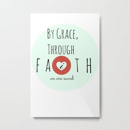By Grace Through Faith Metal Print
