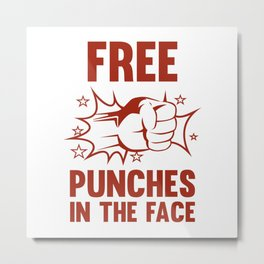 Free Punches In The Face Metal Print