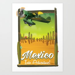 Mexico into adventure! Art Print