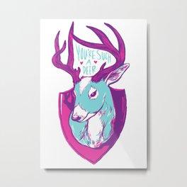 You're Such a Deer Metal Print