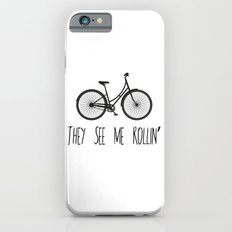 They See Me Rollin' Bicycle - Women's Cruiser City Bike Cycling  iPhone 6s Slim Case