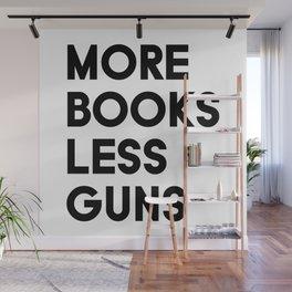 More Books Less Guns Wall Mural