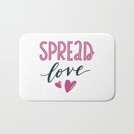 Spread love. Hand-lettered love quote print Bath Mat