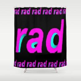 Hella Rad Shower Curtain