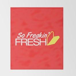 So Freakin' Fresh v1 HQvector Throw Blanket