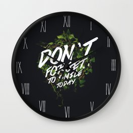 Don't forget to smile today! Wall Clock