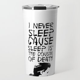 I never sleep 2.0 Travel Mug