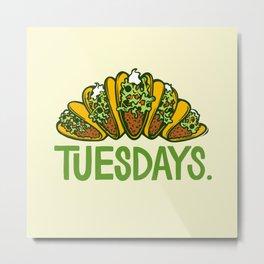 Taco Tuesdays Metal Print