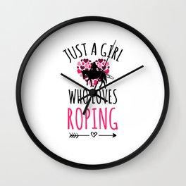 Just A Girl Who Loves Roping Calf Roping Team Rope Wall Clock