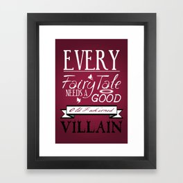 Good Old Fashioned Villan. Framed Art Print