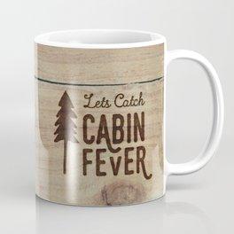 Lets Catch Cabin Fever Coffee Mug