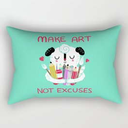 Make Art Not Excuses Rectangular Pillow