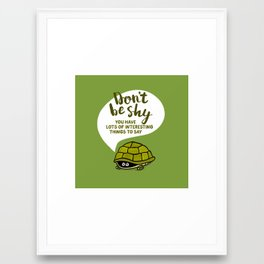 Don't be Shy Framed Art Print