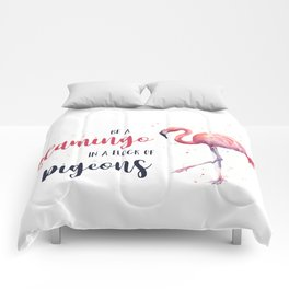 Be a Flamingo in a Flock of Pigeons Watercolor Pink Flamingo Comforters
