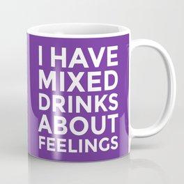 I HAVE MIXED DRINKS ABOUT FEELINGS (Purple) Coffee Mug
