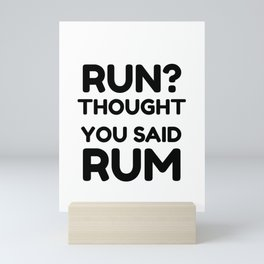 Funny Running graphics - Run I Thought You Said Rum design Mini Art Print