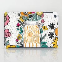 running iPad Cases featuring ALWAYS LOOK ON THE BRIGHT SIDE... by Matthew Taylor Wilson