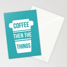 Coffee Then the Things Stationery Cards