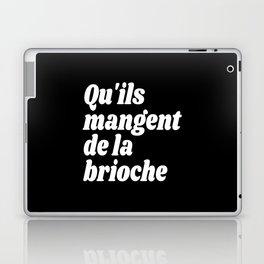 Qu'ils Mangent de la Brioche - Let Them Eat Cake (Black & White) Laptop & iPad Skin
