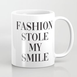Fashion Stole My Smile Coffee Mug