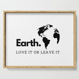 Earth Love It Or Leave It Serving Tray