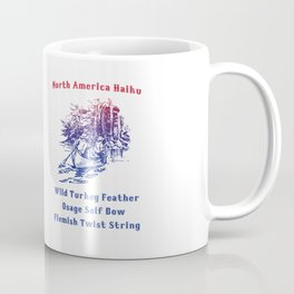 North America Haiku * Wild Turkey Feather * Osage Self Bow * Flemish Twist String Coffee Mug