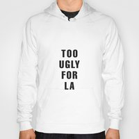 kardashian Hoodies featuring Too Ugly for LA by NoHo