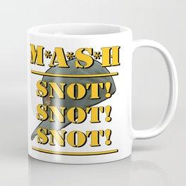 MASH 4077 SNOT! SNOT! SNOT! Coffee Mug