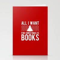 Stationery Cards featuring All I Want For Christmas is Books... by bookwormboutique