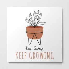Keep Going Keep Growing - Terra Cotta Metal Print