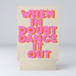Dance it out Mini Art Print
