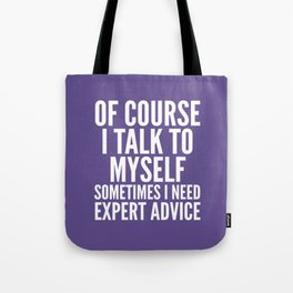 Of Course I Talk To Myself Sometimes I Need Expert Advice (Ultra Violet) Tote Bag