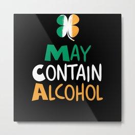 May Contain Alcohol St Patricks Day Metal Print
