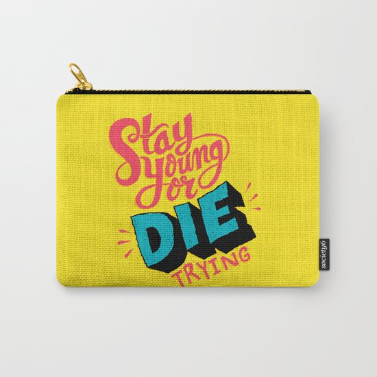 Stay Young or Die Trying Carry-All Pouch