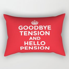 GOODBYE TENSION HELLO PENSION (Red) Rectangular Pillow