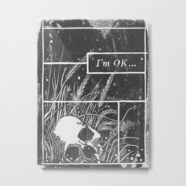I'm OK... Metal Print
