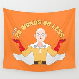 Saitama's motto - 20 words or less! Wall Tapestry