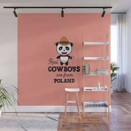 Real Cowboys are from Poland T-Shirt for all Ages Wall Mural