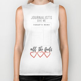 Journalists give me all the feels Biker Tank