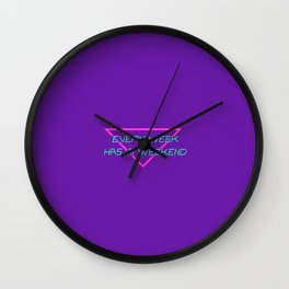 Every week, has a weekend Wall Clock