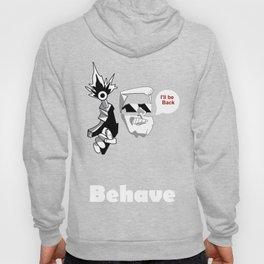 Behave ... I'll be Back. Art Hoody