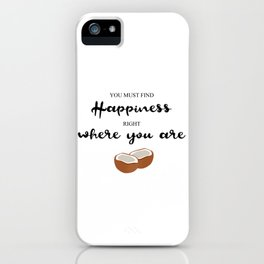 Hapiness Coconut iPhone Case