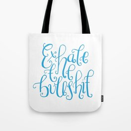 Funny Quotes, handlettering - Exhale the Bullshit Tote Bag