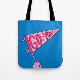 Go You Tote Bag