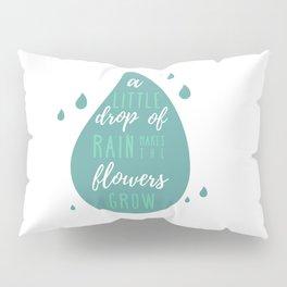 A Little Drop of Rain Pillow Sham